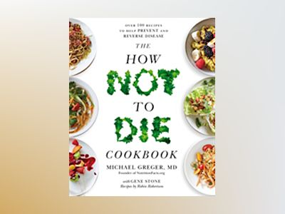 How Not to Die Cookbook av Michael Greger