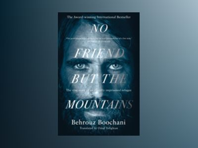 No Friend but the Mountains av Behrouz Boochani