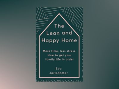 The Lean and Happy Home av Eva Jarlsdotter