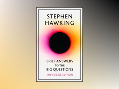 Brief Answers to the Big Questions - Puzzle Edition av Stephen Hawking