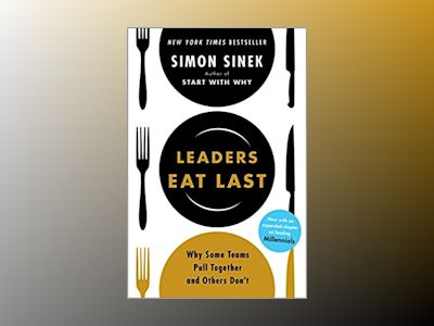 Leaders Eat Last av Simon Sinek