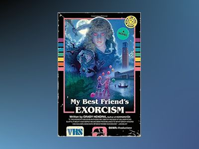 My Best Friend's Exorcism av Grady Hendrix