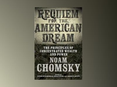 Requiem for the American Dream av Noam Chomsky