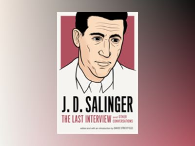 J. D. Salinger: The Last Interview av J. D. Salinger