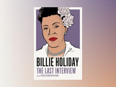 Billie Holiday: The Last Interview av Billie Holiday