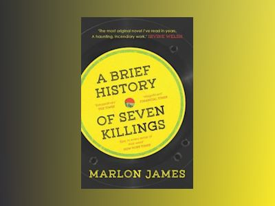 A Brief History of Seven Killings av Marlon James