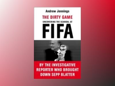 The Dirty Game av Andrew Jennings