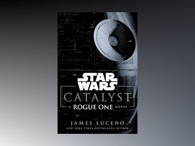 Star Wars: Catalyst av James Luceno