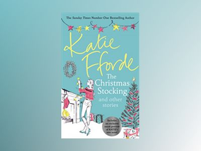 The Christmans Stocking and other stories av Katie Fforde