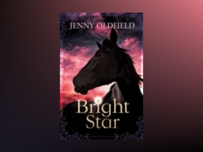 Bright star av Jenny Oldfield