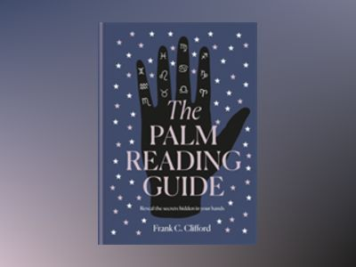 Palm Reading Guide av Frank C. Clifford