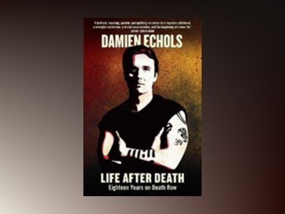 Life After Death av Damien Echols