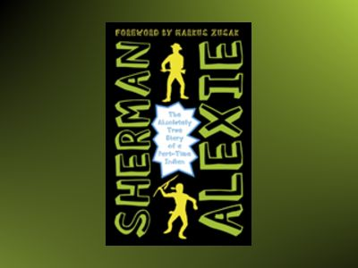 The Absolutely True Diary of a Part-Time Indian av Sherman Alexie