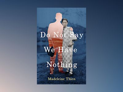 Do Not Say We Have Nothing av Madeleine Thien