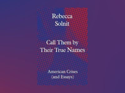 Call Them by Their True Names av Rebecca Solnit