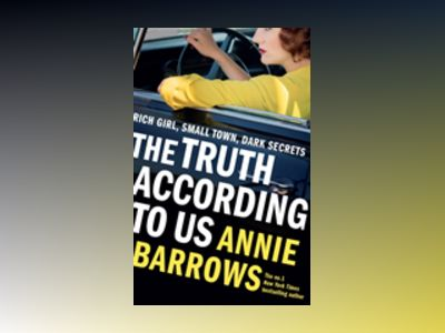 The Truth According to Us av Annie Barrows