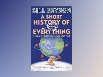A Short History Of Nearly Everything av Bill Bryson