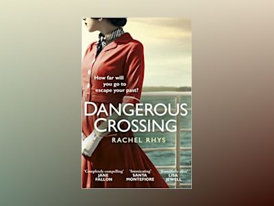 A Dangerous Crossing av Rachel Rhys