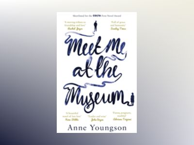 Meet Me at the Museum av Anne Youngson