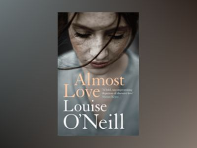 Almost Love av Louise O'Neill