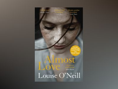 Almost Love av Louise O´Neill