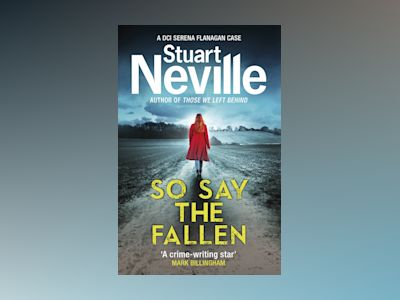 So Say the Fallen av Stuart Neville