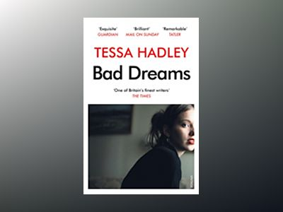 Bad Dreams and Other Stories av Tessa Hadley