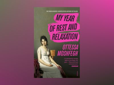 My Year of Rest and Relaxation av Ottessa Moshfegh
