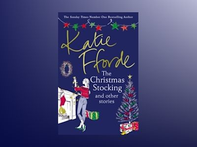 The Christmas Stocking and Other Stories av Katie Fforde