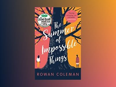 The Summer of Impossible Things av Rowan Coleman