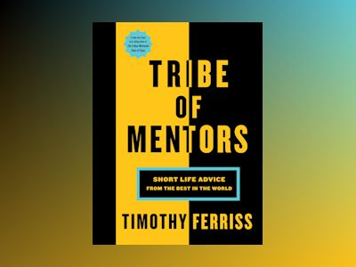 Tribe of Mentors av Timothy Ferriss