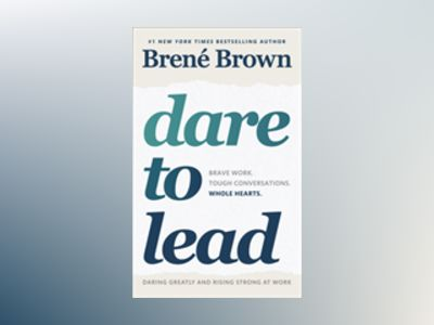 Dare to Lead av Brené Brown
