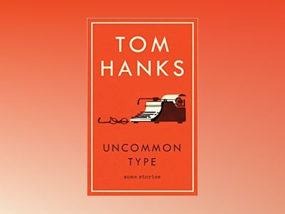 Uncommon Type: Some Stories av Tom Hanks