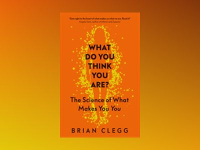 What Do You Think You Are? av Brian Clegg