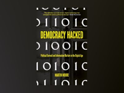 Democracy Hacked av Martin Moore