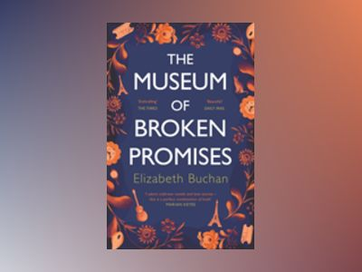 The Museum of Broken Promises av Elizabeth Buchan
