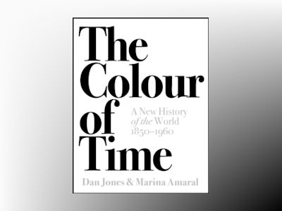 Colour of Time: A New History of the World, 1850-1960 av Dan Jones