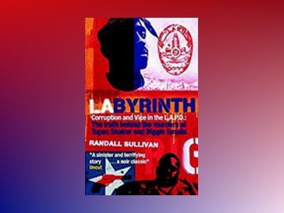 LAbyrinth: A Detective Investigates the Murders of Tupac Shakur and Notorio av Randall Sullivan