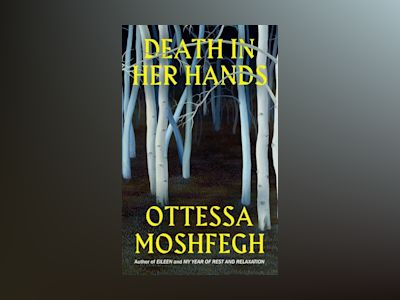 Death in Her Hands av Ottessa Moshfegh