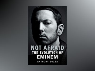 Rhyme & Reason: The Evolution of Eminem av Anthony Bozza