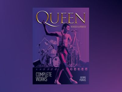 Queen: Complete Works (Updated Edition) av Georg Purvis