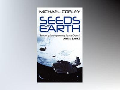 Seeds of earth av Michael Cobley