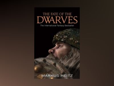 The Fate Of The Dwarves av Markus Heitz
