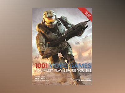 1001: Video Games You Must Play Before You Die av Tony Mott
