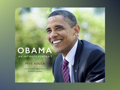 Obama: An Intimate Portrait av Pete Souza