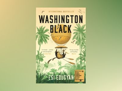 Washington black - shortlisted for the man booker prize 2018 av Esi Edugyan