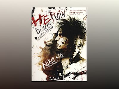 Heroin diaries, the. A year in the life of a Shattered rock star av Nikki Sixx