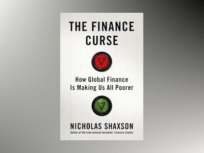 The Finance Curse av Nicholas Shaxson