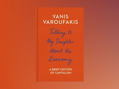 Talking to My Daughter About the Economy av Yanis Varoufakis