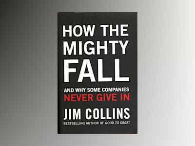 How the Mighty Fall av Jim Collins
